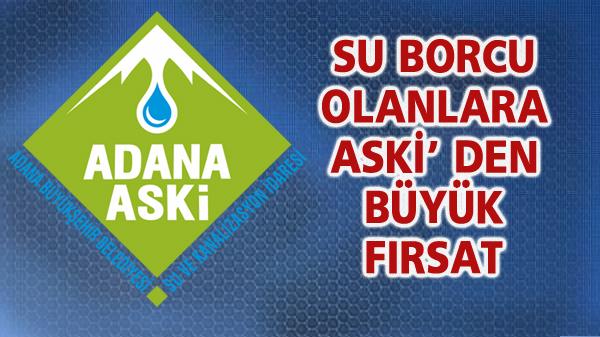 SU BORCU OLANLARA ASKİ' DEN BÜYÜK FIRSAT
