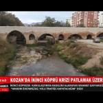 KOZAN'DA İKİNCİ KÖPRÜ KRİZİ PATLAMAK ÜZERE