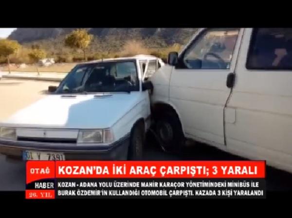 KOZAN'DA İKİ ARAÇ ÇARPIŞTI. KAZADA 3 KİŞİ YARALANDI