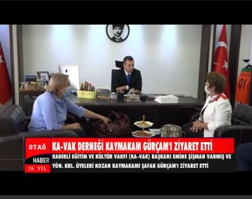 KA-VAK VAKFI KAYMAKAM GÜRÇAM'I ZİYARET ETTİ