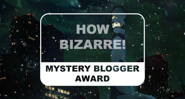 The Otaku Author How Bizarre Mystery Blogger Award
