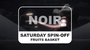 Fruits Basket Saturday Spin-off Noir Title