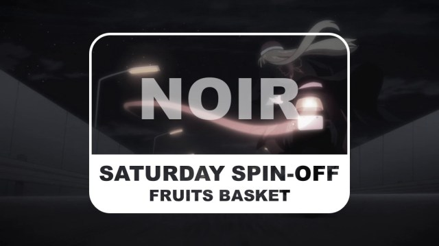 Fruits Basket Saturday Spin-off Noir Title