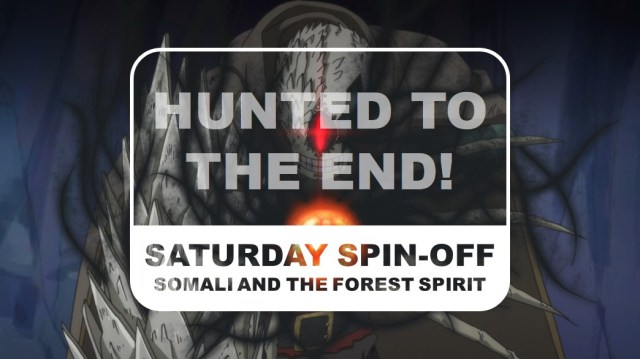 Somali and the Forest Spirit Saturday Spin-off Hunted to the End Title