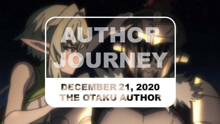 The Otaku Author Journey December 21 2020