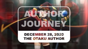 The Otaku Author Journey December 28 2020