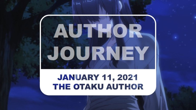 The Otaku Author Journey January 11 2021