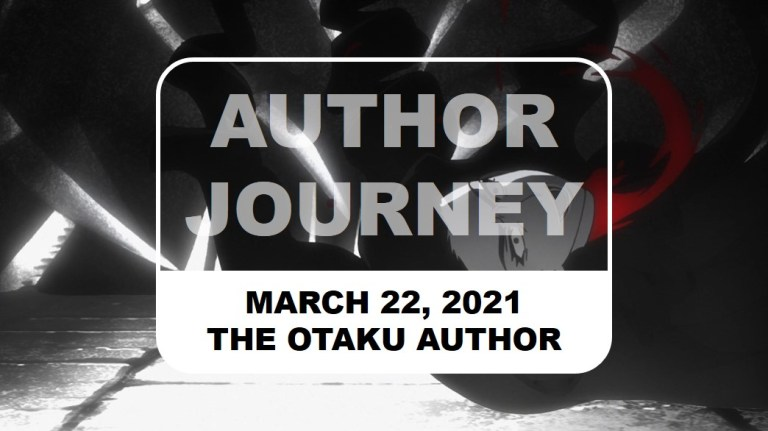 The Otaku Author Journey March 22 2021