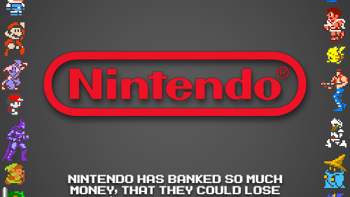 Nintendo can lose money.