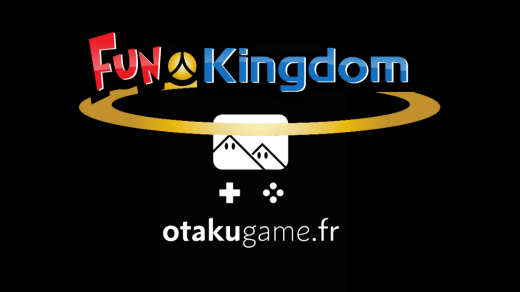 Une réduction exclusive sur FunKingdom.fr avec Otakugame.fr !