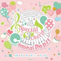 THE IDOLM@STER CINDERELLA GIRLS 7thLIVE TOUR Special 3chord♪ Comical Pops!