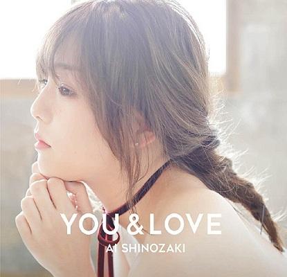 Ai Shinozaki – YOU & LOVE (Album) - Otaku Ost