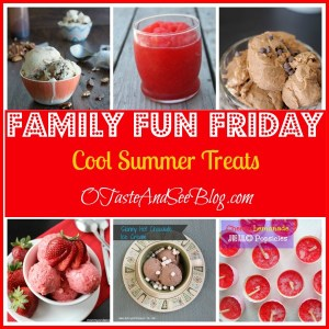 Cool Summer Treats Family Fun Friday
