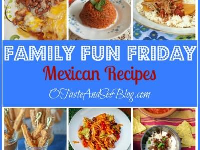 Mexican recipes Family Fun Friday