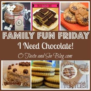 I Need Chocolate Family Fun Friday
