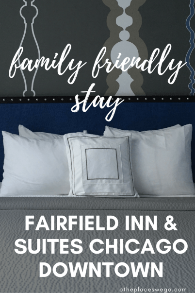 Pin this: A family-friendly stay at Fairfield Inn and Suites Downtown Chicago/Magnificent Mile