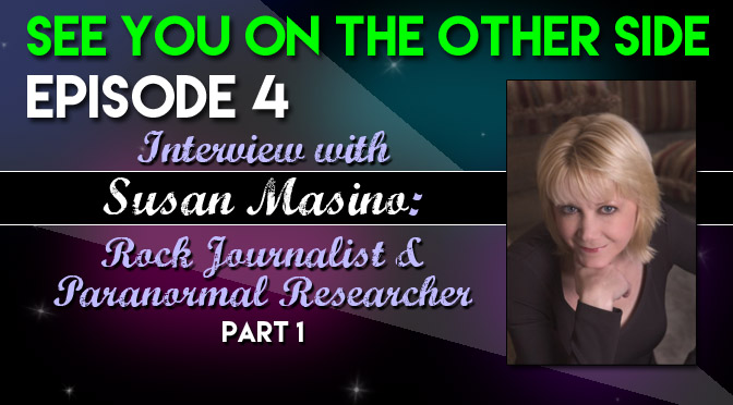 Susan Masino: Rock Journalist / Paranormal Researcher