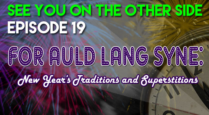 For Auld Lang Syne: New Year's Traditions and Superstitions