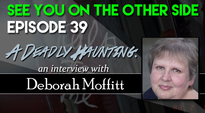 A Deadly Haunting: An Interview With Deborah Moffitt