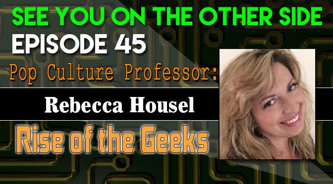 Pop Culture Professor: Rise of the Geeks