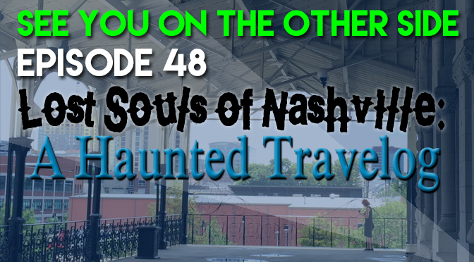 Lost Souls of Nashville: A Haunted Travelog