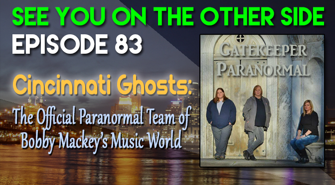 Cincinnati Ghosts: The Official Paranormal Team of Bobby Mackey's Music World