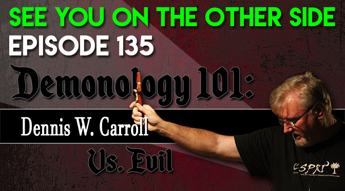 Demonology 101: Dennis W. Carroll Vs Evil