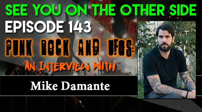 Punk Rock and UFOs: An Interview with Mike Damante