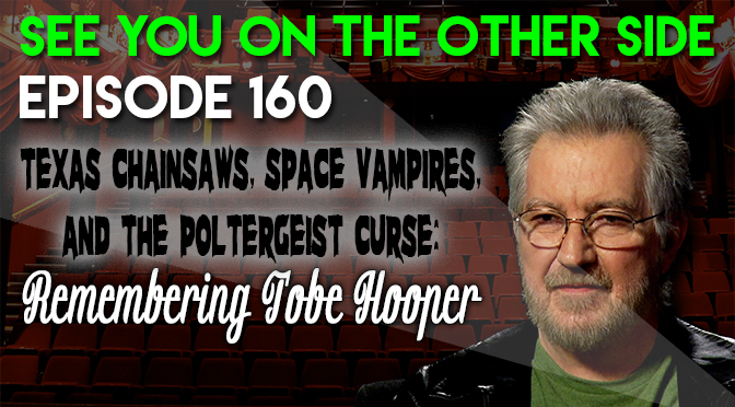 Texas Chainsaws, Space Vampires, and The Poltergeist Curse: Remembering Tobe Hooper