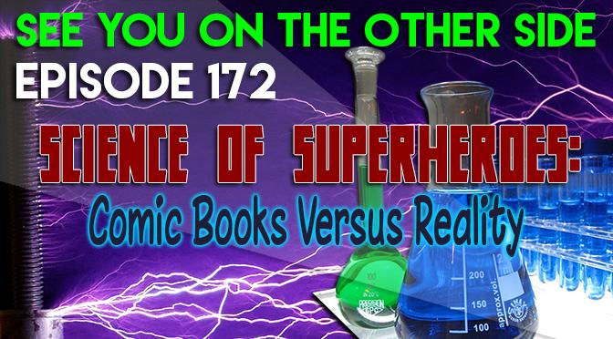 Science of Superheroes: Comic Books Versus Reality