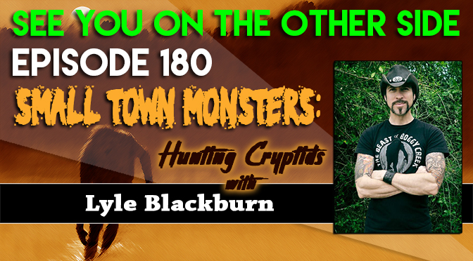 Small Town Monsters: Hunting Cryptids With Lyle Blackburn