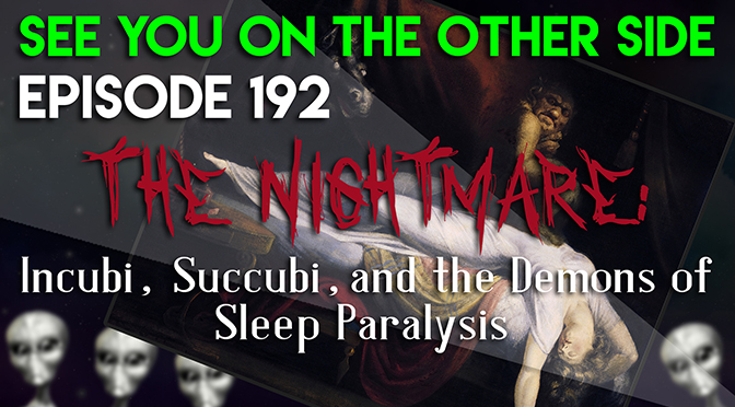 The Nightmare: Incubi, Succubi, and the Demons of Sleep Paralysis