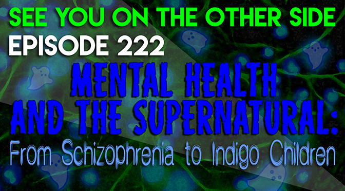 Mental Health and the Supernatural: From Schizophrenia to Indigo Children
