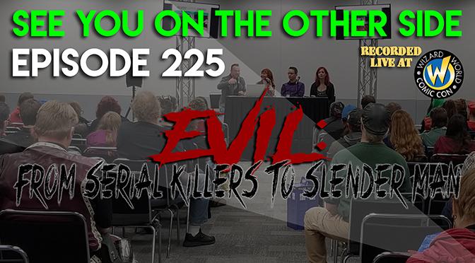 Evil: From Serial Killers to Slenderman