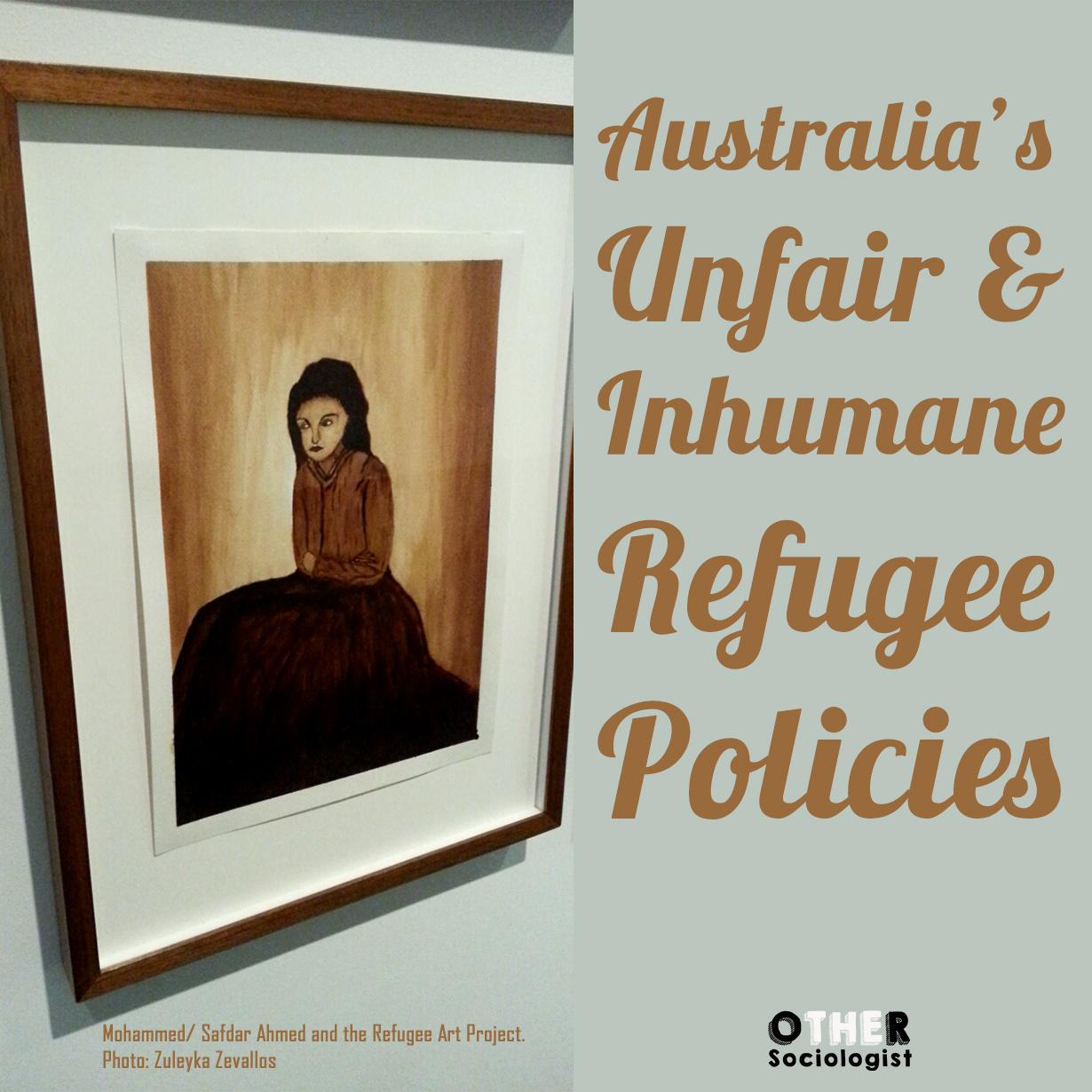 Australia's Unfair and Inhumane Refugee Policies