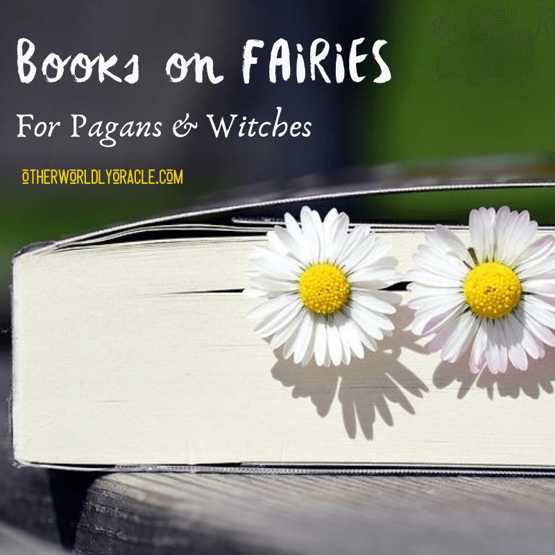 7 Best Fairy Books for Witches and Pagans