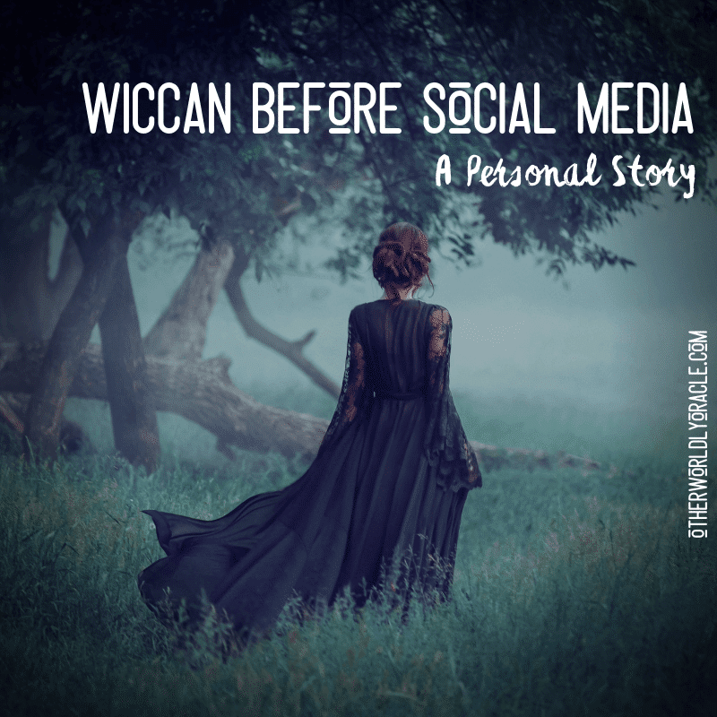 Being Wiccan Before Social Media and the Internet
