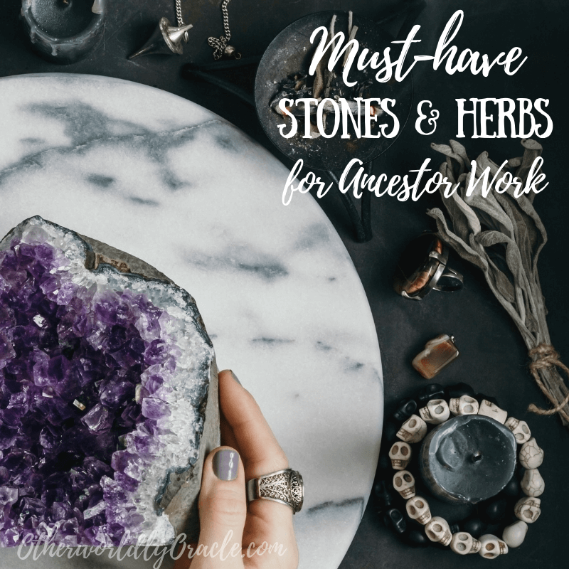 Ancestor Work: Must-have herbs and crystals