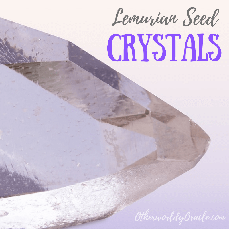 Lemurian seed crystals: Origins and Magical Properties