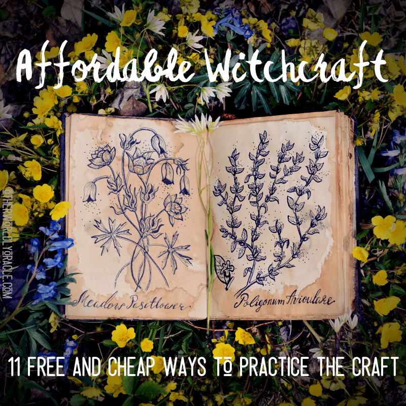 Affordable Witchcraft: 11+ FREE and Cheap Ways to Practice