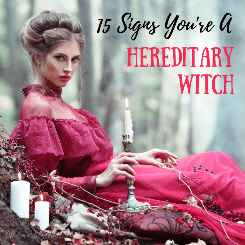 Is Witchcraft in Your Blood? 15 Signs You Come From a Family of Witches