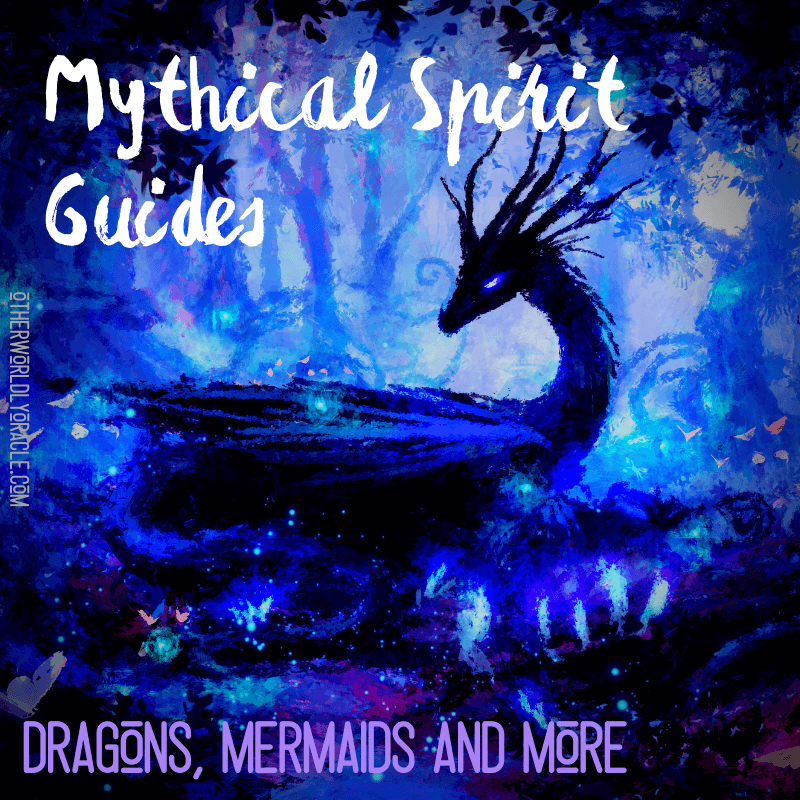 Mythical Spirit Guides: Dragons, Mermaids, and Fairies