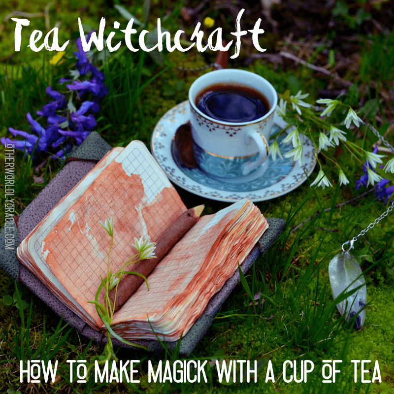Tea Witchcraft: Magical Teas for Love, Money, Vitality and More