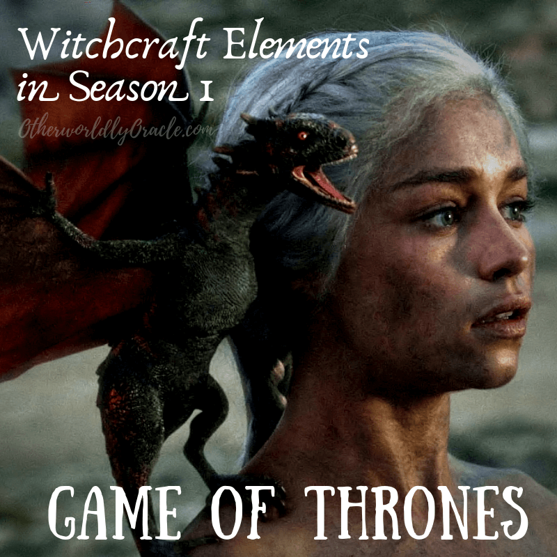 Game of Thrones: Witchcraft & Magical Elements Spotlight Season 1!