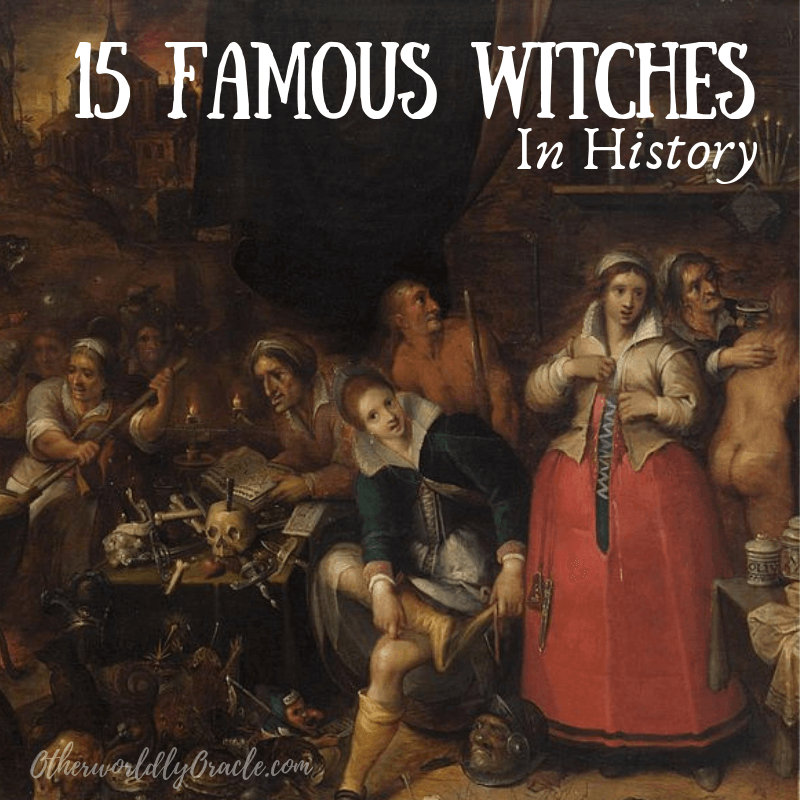 15 Famous Witches in Ancient & Modern History