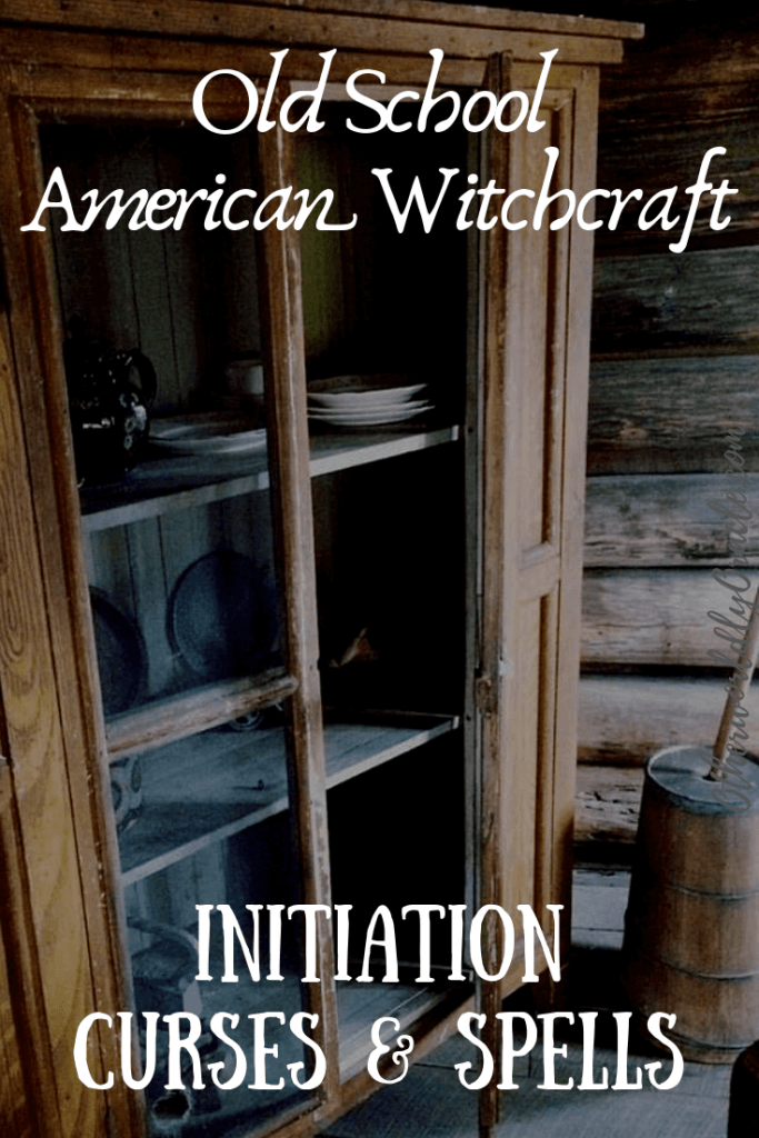 Old School American Witchcraft & Folk Magic: Initiations, Curses and Spells