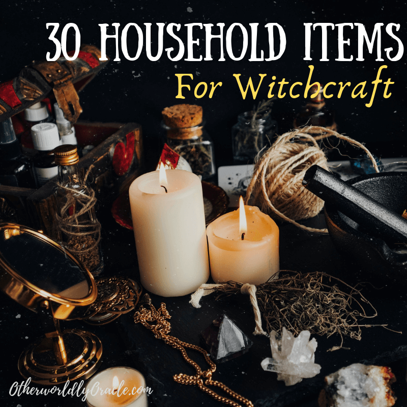 30 Household Items You Can Use in Witchcraft
