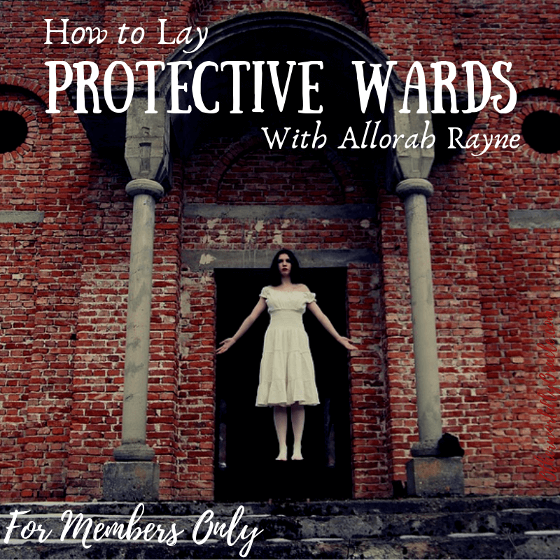 How to Lay Protective Magical Wards With Allorah Rayne