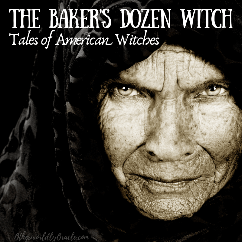 Tales of American Witches: The Witch & Origin of the Baker's Dozen