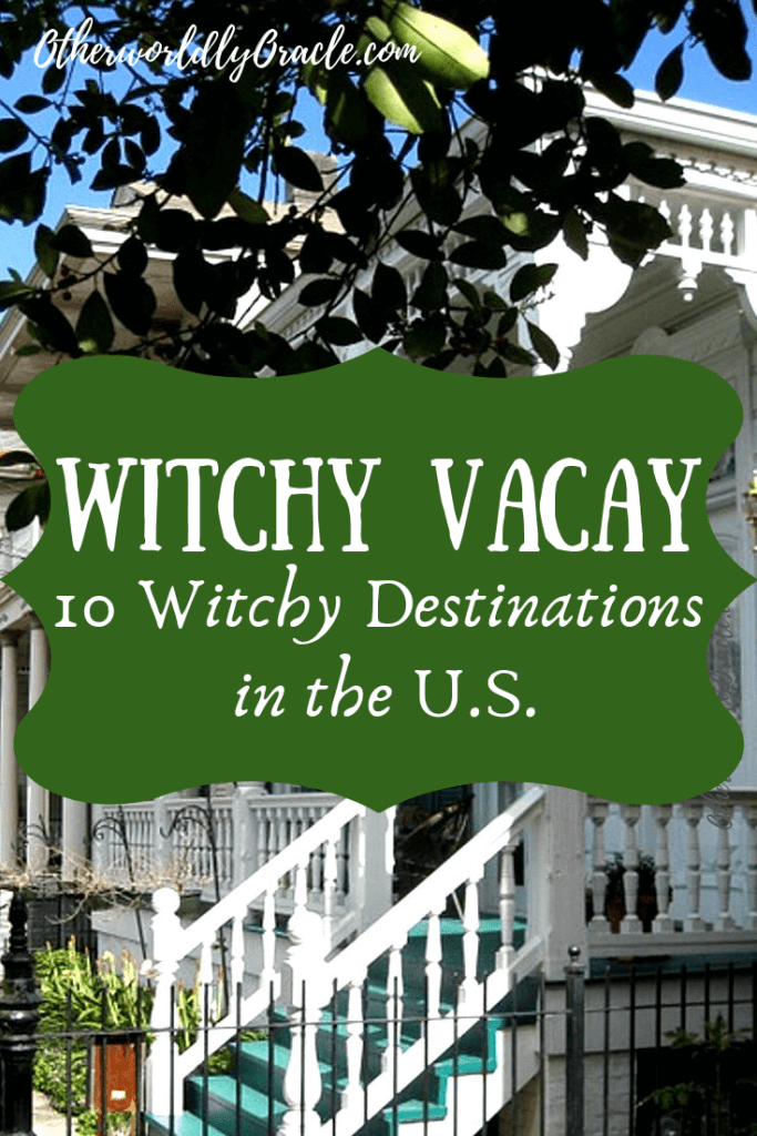 The TOP 10 WITCHY Vacation Spots in the U.S. from Salem to San Fran!